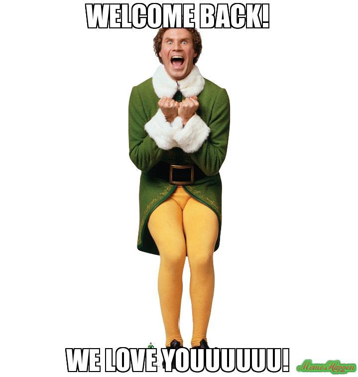 Welcome Back! - Meme - MemesHappen